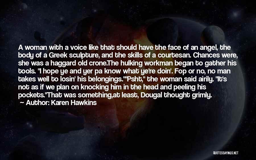 Best Courtesan Quotes By Karen Hawkins