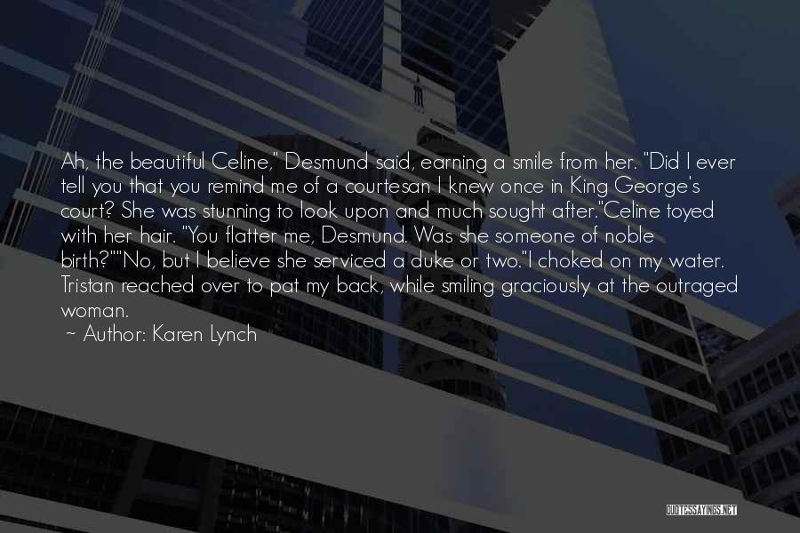 Best Courtesan Quotes By Karen Lynch