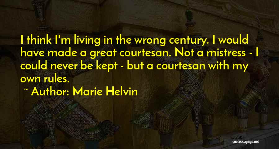 Best Courtesan Quotes By Marie Helvin