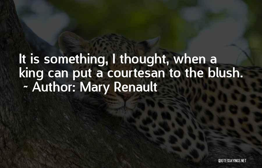 Best Courtesan Quotes By Mary Renault