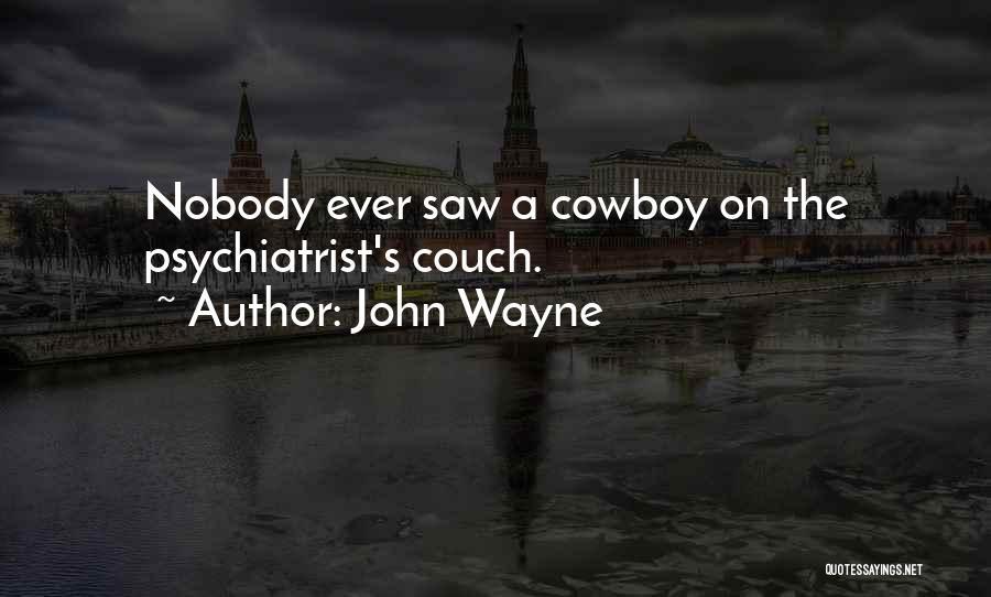 Best Cowboy Way Quotes By John Wayne