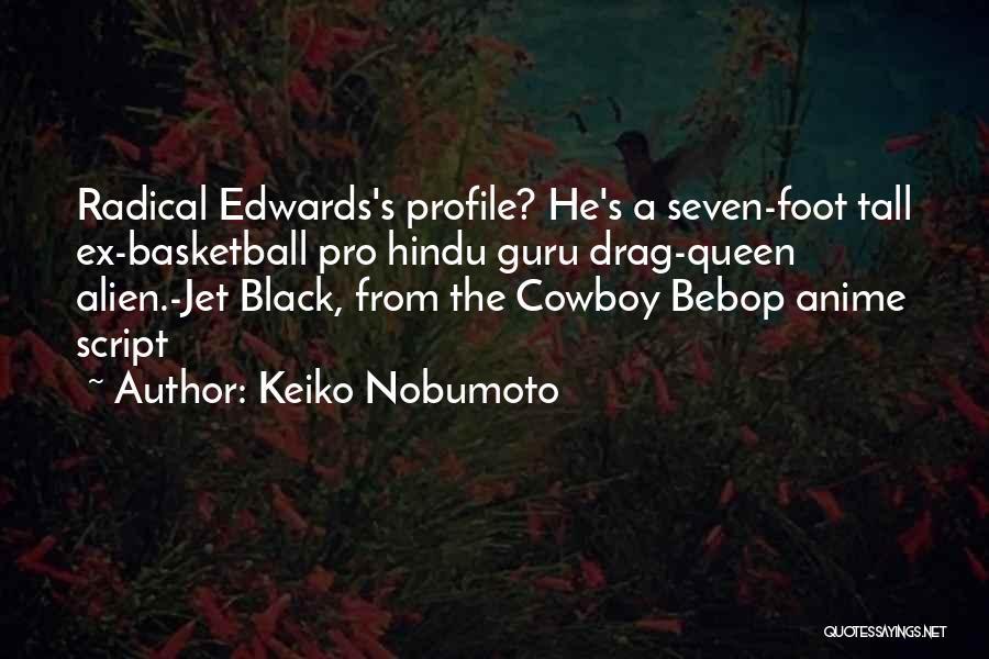Best Cowboy Way Quotes By Keiko Nobumoto