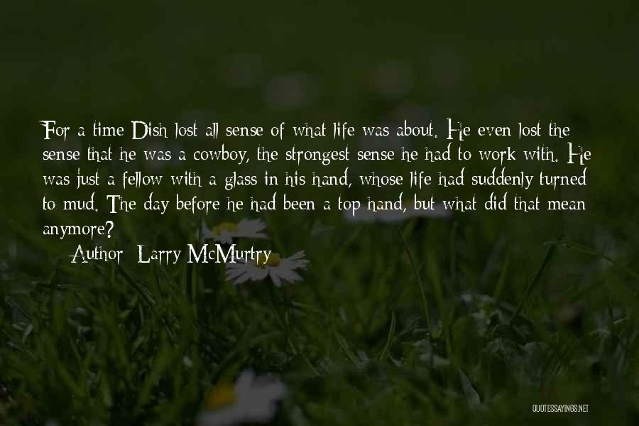 Best Cowboy Way Quotes By Larry McMurtry