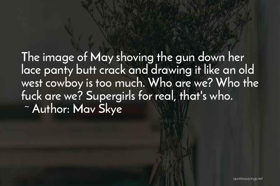 Best Cowboy Way Quotes By Mav Skye