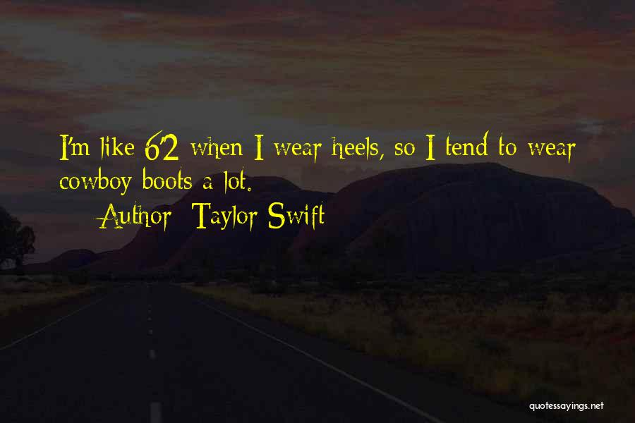 Best Cowboy Way Quotes By Taylor Swift
