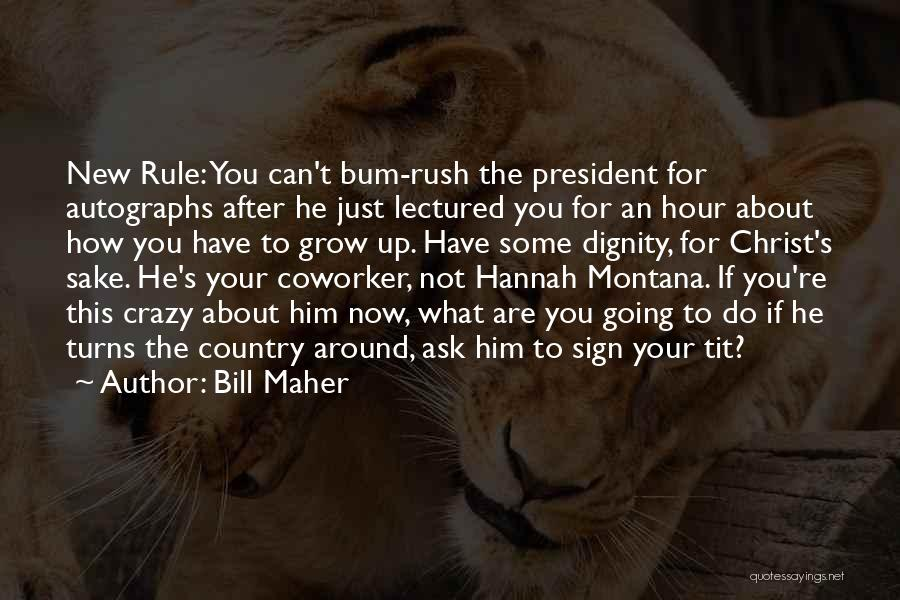 Best Coworker Quotes By Bill Maher
