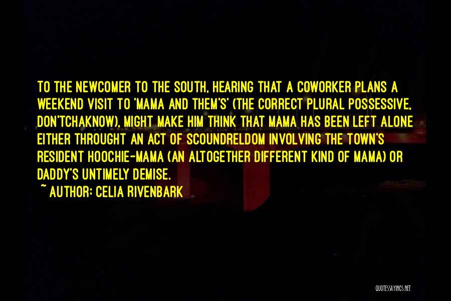 Best Coworker Quotes By Celia Rivenbark