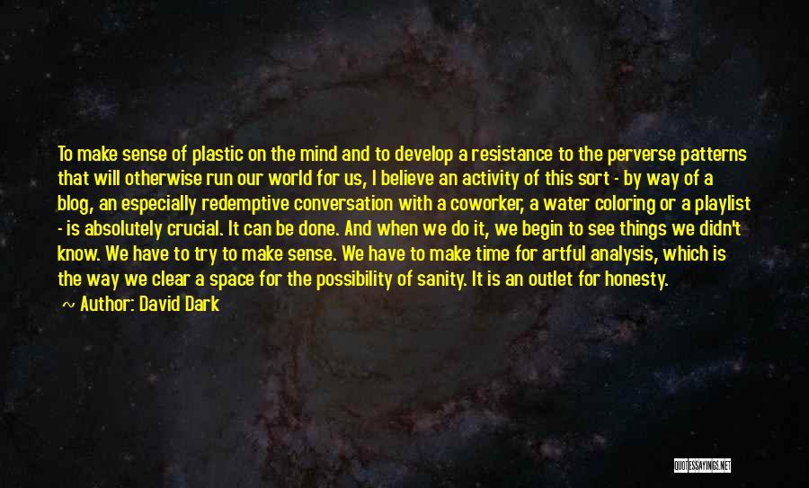Best Coworker Quotes By David Dark