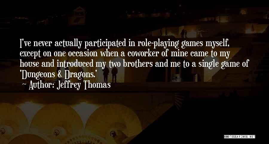 Best Coworker Quotes By Jeffrey Thomas