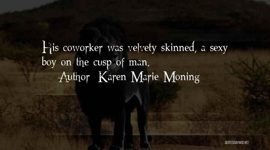 Best Coworker Quotes By Karen Marie Moning
