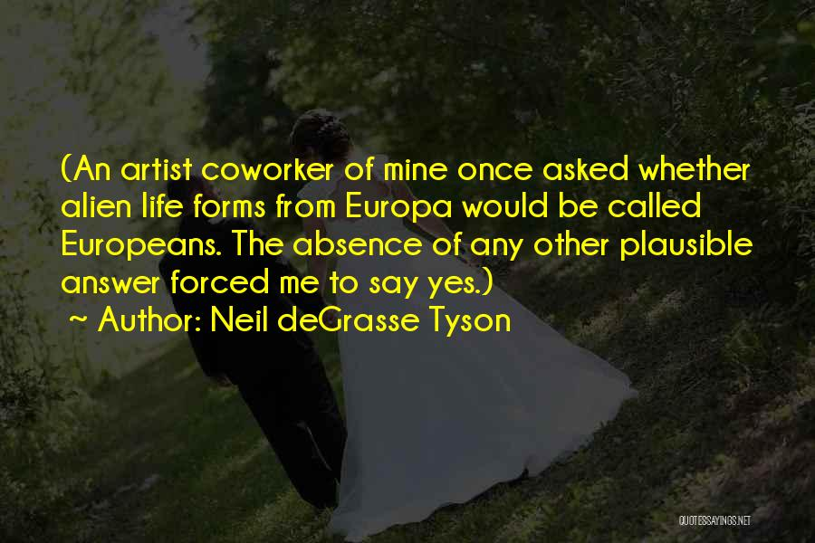Best Coworker Quotes By Neil DeGrasse Tyson