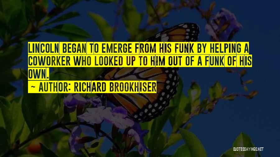 Best Coworker Quotes By Richard Brookhiser