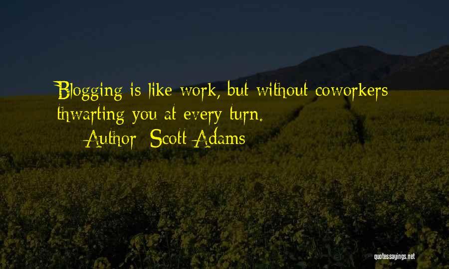 Best Coworker Quotes By Scott Adams