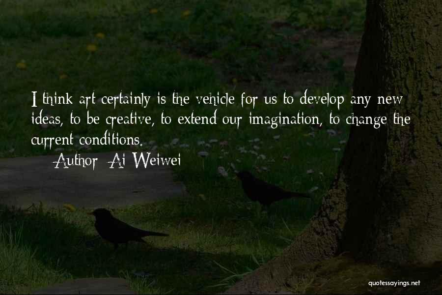 Best Creative Art Quotes By Ai Weiwei