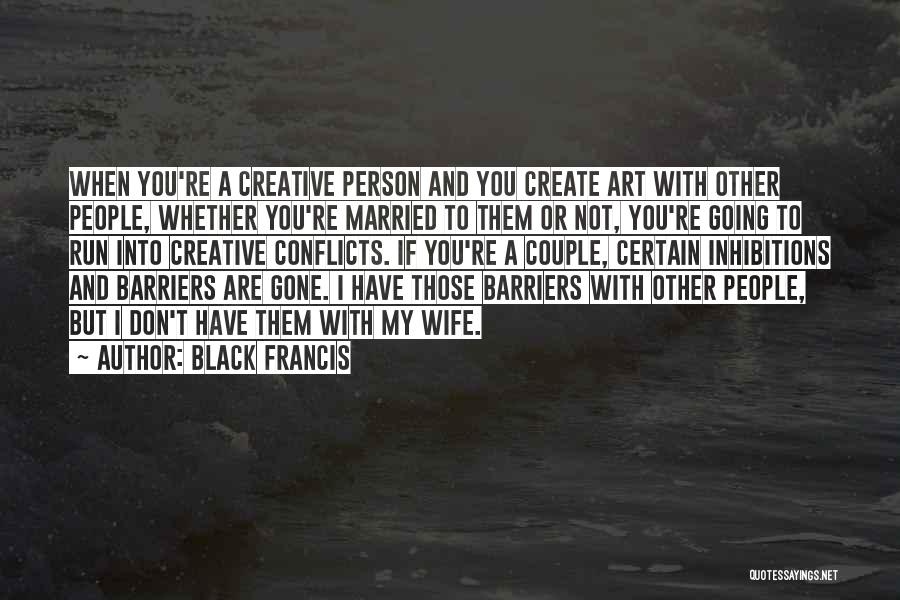 Best Creative Art Quotes By Black Francis