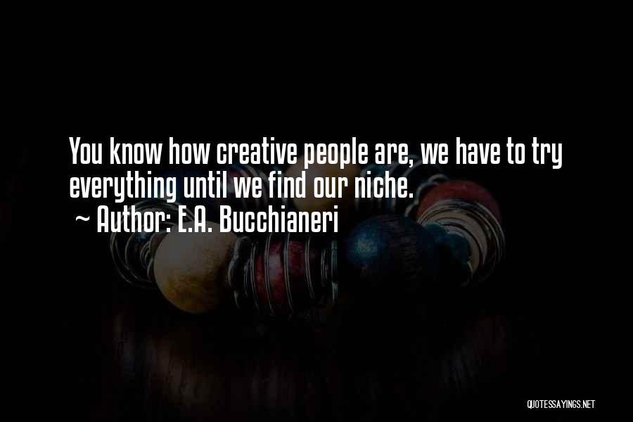 Best Creative Art Quotes By E.A. Bucchianeri