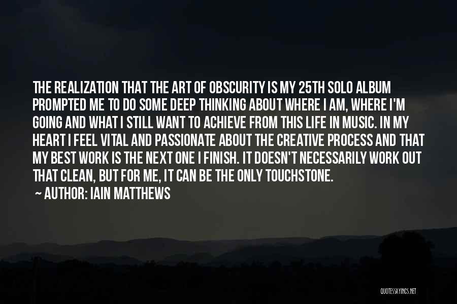 Best Creative Art Quotes By Iain Matthews