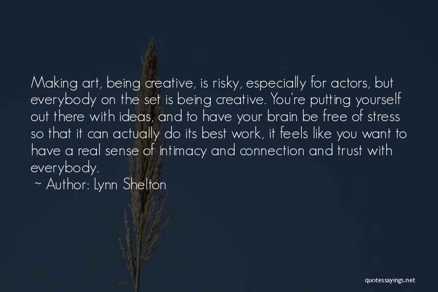 Best Creative Art Quotes By Lynn Shelton