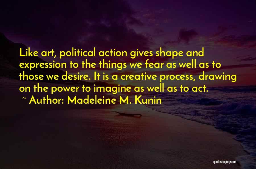 Best Creative Art Quotes By Madeleine M. Kunin