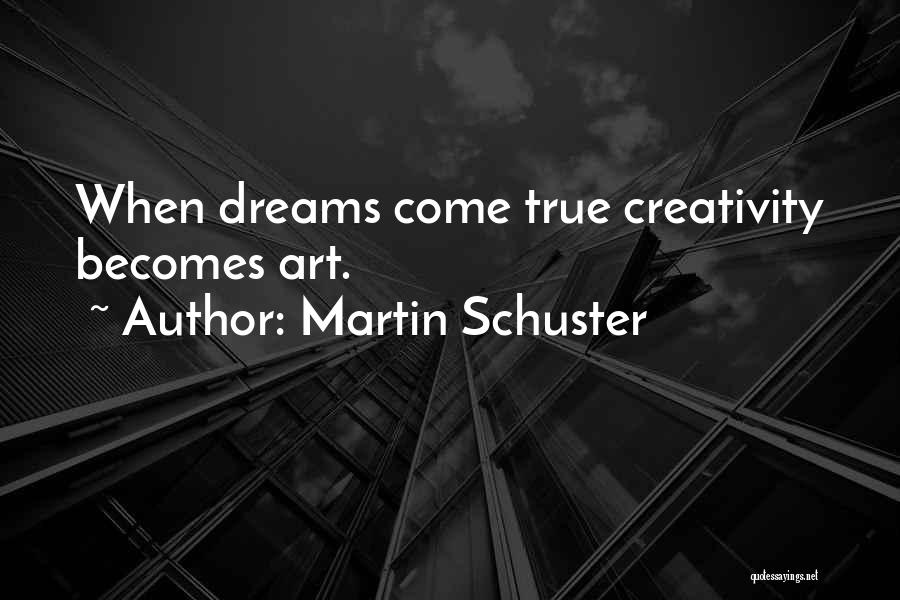Best Creative Art Quotes By Martin Schuster