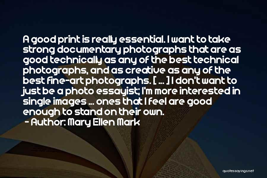 Best Creative Art Quotes By Mary Ellen Mark