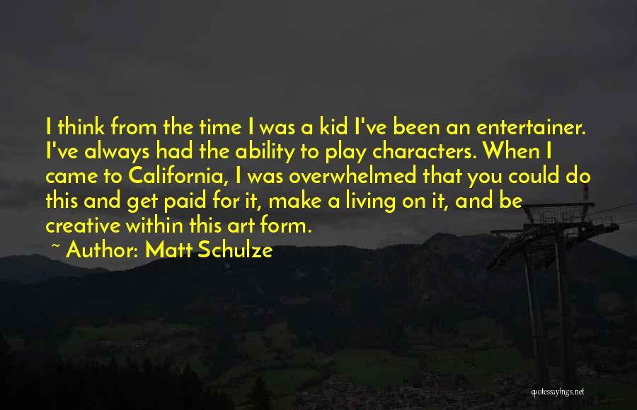 Best Creative Art Quotes By Matt Schulze