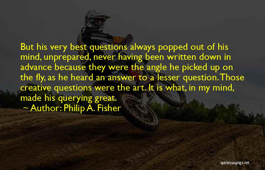 Best Creative Art Quotes By Philip A. Fisher