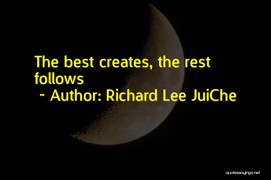 Best Creative Art Quotes By Richard Lee JuiChe