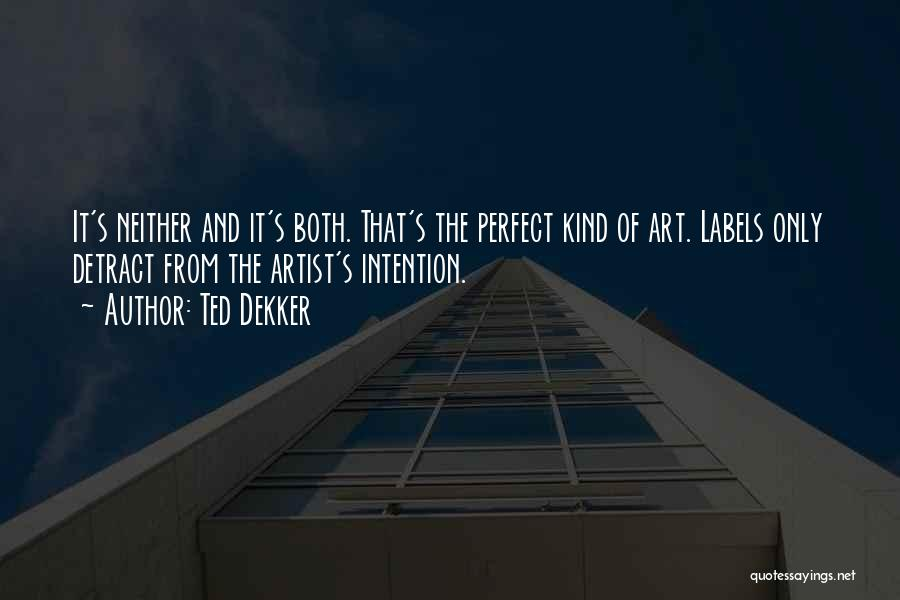 Best Creative Art Quotes By Ted Dekker