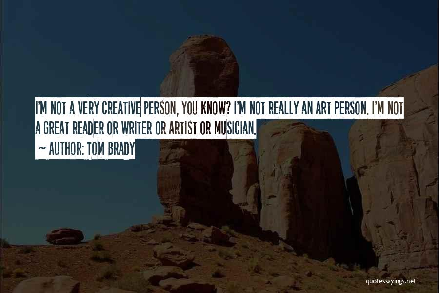 Best Creative Art Quotes By Tom Brady