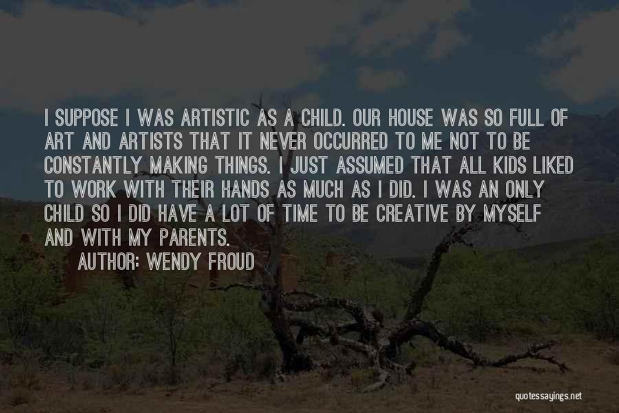 Best Creative Art Quotes By Wendy Froud