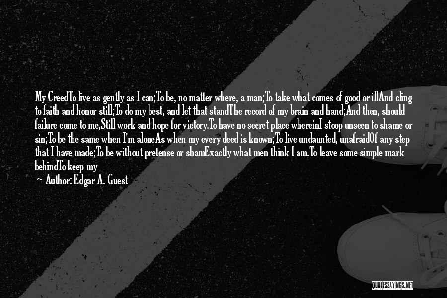 Best Creed Quotes By Edgar A. Guest