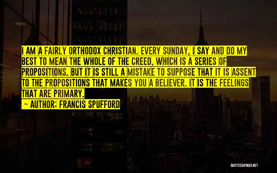 Best Creed Quotes By Francis Spufford