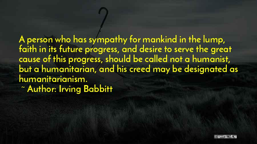 Best Creed Quotes By Irving Babbitt