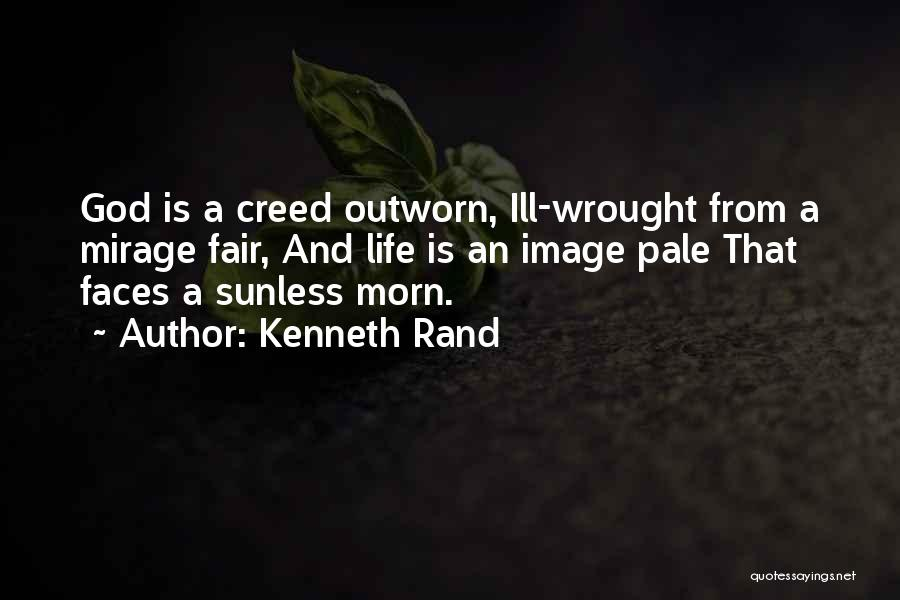 Best Creed Quotes By Kenneth Rand