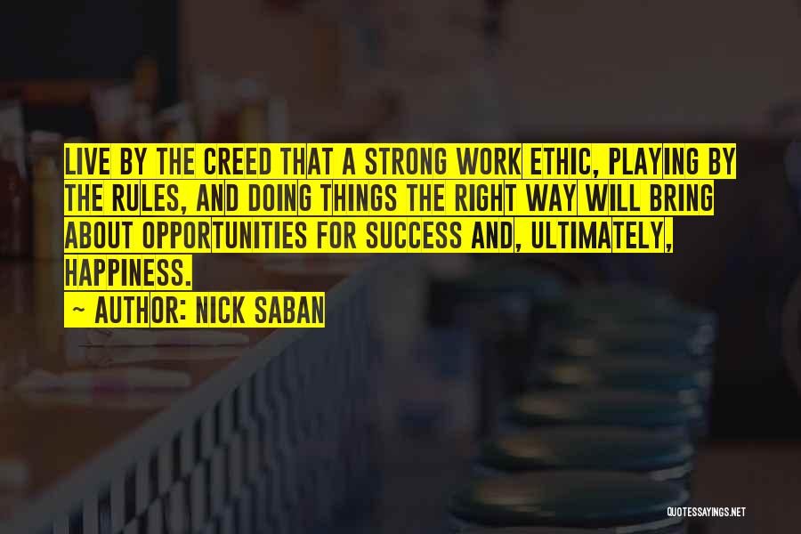 Best Creed Quotes By Nick Saban