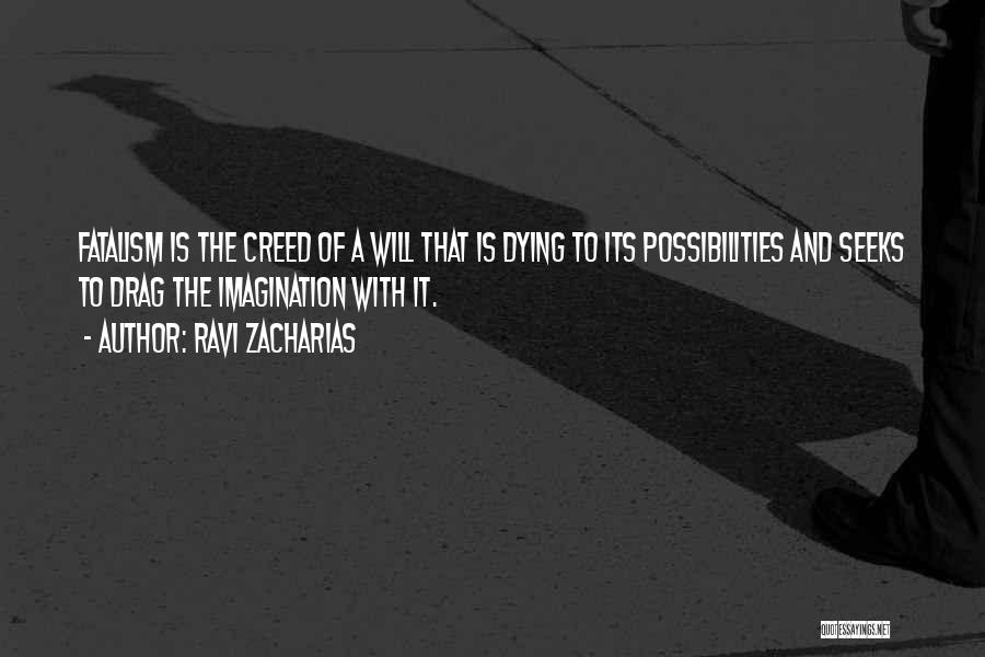 Best Creed Quotes By Ravi Zacharias