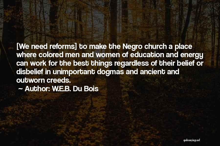 Best Creed Quotes By W.E.B. Du Bois
