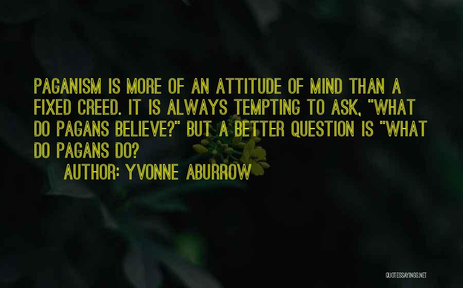 Best Creed Quotes By Yvonne Aburrow