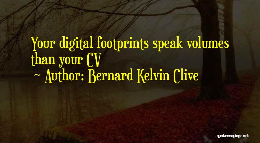Best Cv Quotes By Bernard Kelvin Clive