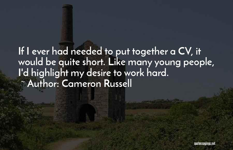Best Cv Quotes By Cameron Russell