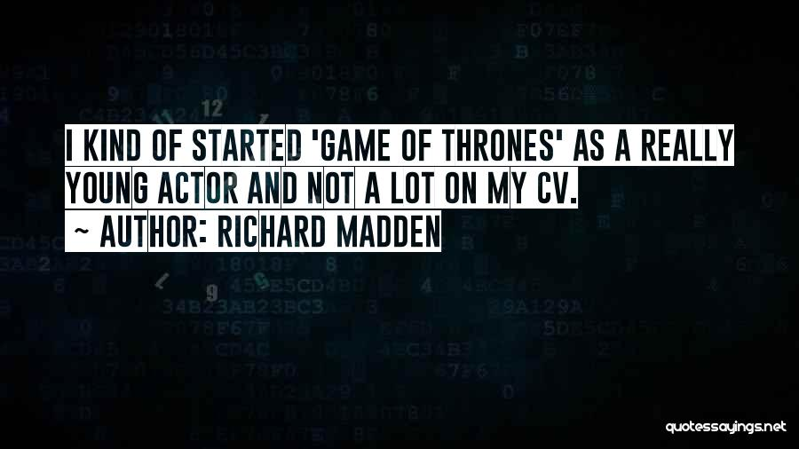 Best Cv Quotes By Richard Madden