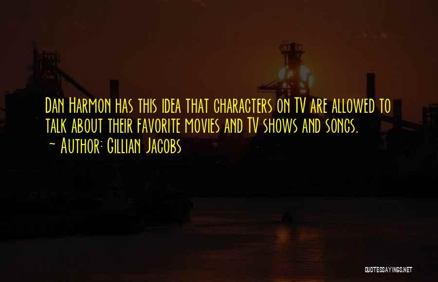 Best Dan Harmon Quotes By Gillian Jacobs