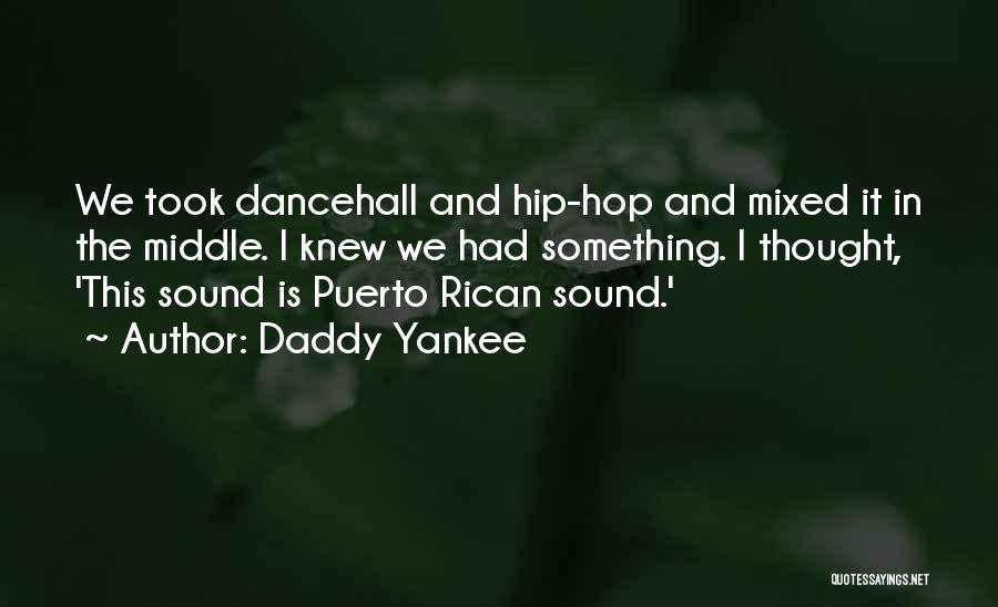 Best Dancehall Quotes By Daddy Yankee