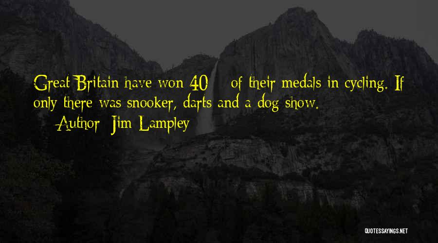 Best Darts Quotes By Jim Lampley