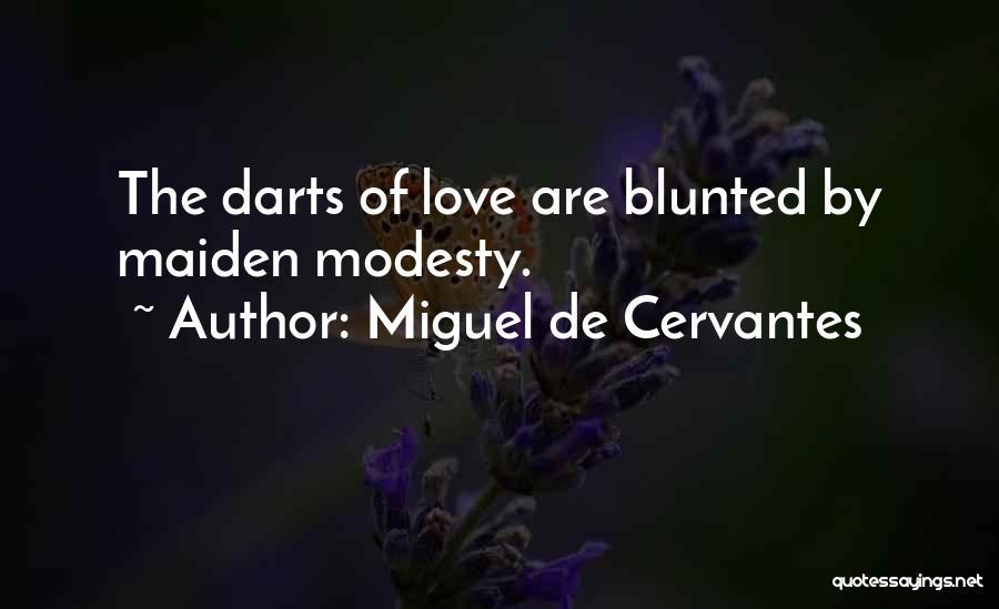 Best Darts Quotes By Miguel De Cervantes