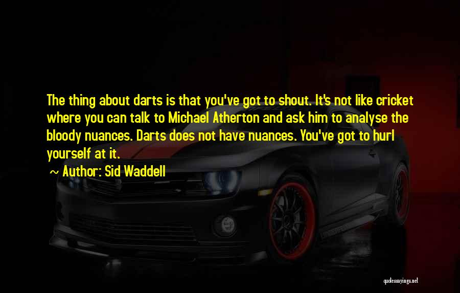 Best Darts Quotes By Sid Waddell
