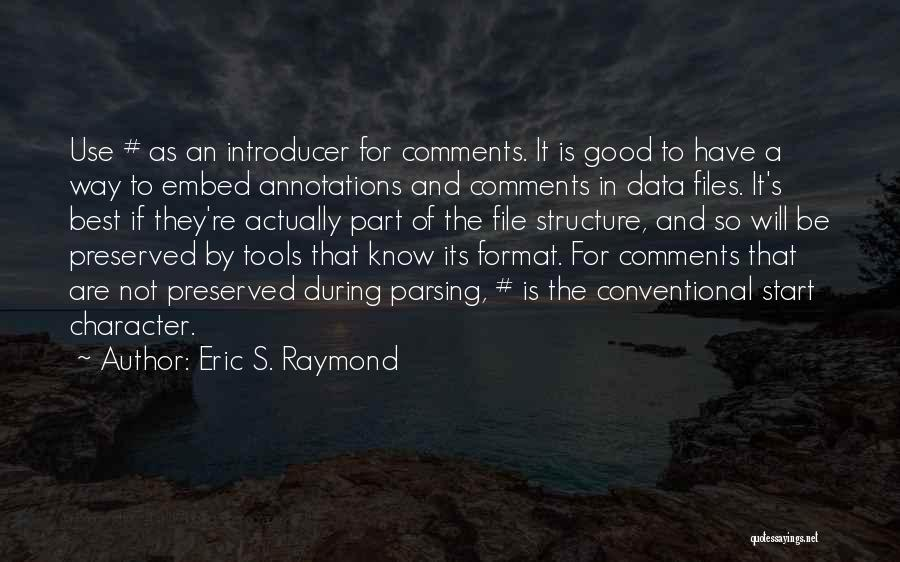 Best Data Quotes By Eric S. Raymond