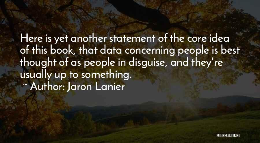 Best Data Quotes By Jaron Lanier