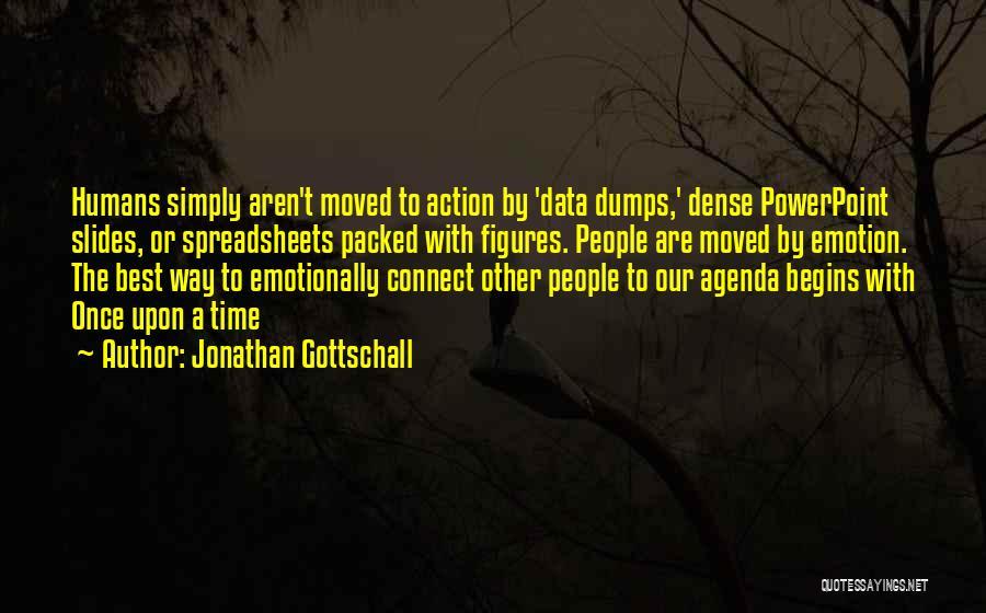 Best Data Quotes By Jonathan Gottschall